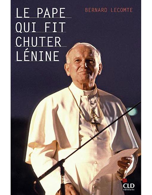 Le pape qui fit chuter Lénine
